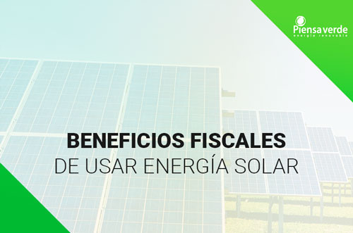 Paneles solares beneficios fiscales